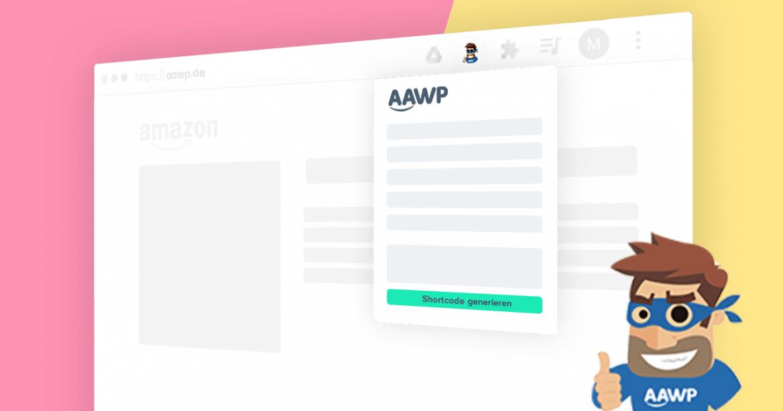Neuer AAWP Shortcode-Generator: Amazon Affiliate-Links direkt mit unserer neuen Browser-Erweiterung erstellen
